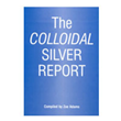 The Colloidal Silver Report