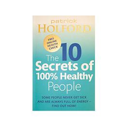The 10 Secrets of 100% Healthy People by Patrick Holford