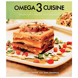 Omega 3 Cuisine - Recipes for Health & Pleasure by Roettinger & Erasmus
