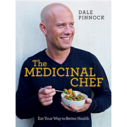 The Medicinal Chef by Dale Pinnock - Eat Your Way To Better Health