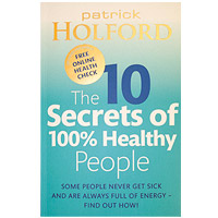 The 10 Secrets of 100% Healthy People by P.Holford