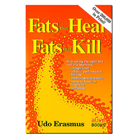 Fats That Heal Fats That Kill by U. Erasmus